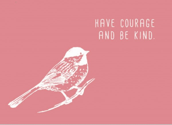 Have courage and be kind (Postkarte)